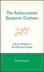 The Rediscovered Benjamin Graham : Selected Writings of the Wall Street Legend - Benjamin Graham