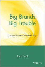 Big Brands Big Trouble : Lessons Learned the Hard Way - Jack Trout