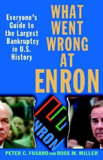 What Went Wrong at Enron : Everyone's Guide to the Largest Bankruptcy in U.S.History - Peter C. Fusaro