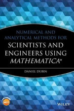 Numerical and Analytical Methods for Scientists and Engineers, Using Mathematica - Daniel H.E. Dubin