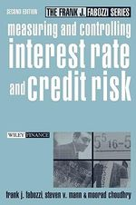 Measuring and Controlling Interest Rate and Credit Risk : Frank J. Fabozzi Series - Frank J. Fabozzi