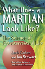 What Does a Martian Look Like? : The Science of Extraterrestrial Life - Cohen