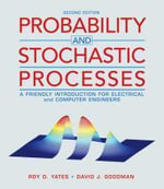 Probability and Stochastic Processes : A Friendly Introduction for Electrical and Computer Engineers - Roy D. Yates