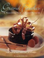 Grand Finales : The Art of the Plated Dessert - Tish Boyle