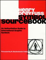Symbol Sourcebook : An Authoritative Guide to International Graphic Symbols - Henry Dreyfuss