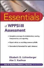 Essentials of WPPSI-III Assessment : Essentials of Psychological Assessment Series - Elizabeth O. Lichtenberger