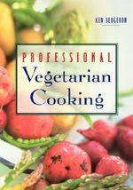 Professional Vegetarian Cooking - Ken Bergeron