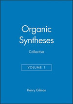 Organic Syntheses : Organic Syntheses Collective Volumes - Henry Gilman