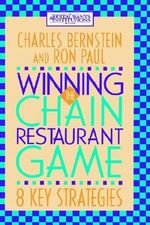 Winning the Chain Restaurant Game : Eight Key Strategies - Charles Bernstein
