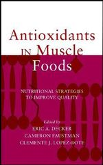 Antioxidants in Muscle Foods : Nutritional Strategies to Improve Quality - Eric A. Decker