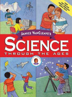 Janice VanCleave's Science Through the Ages - Janice VanCleave