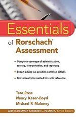 Essentials of Rorschach Assessment : Essentials of Psychological Assessment - Tara Rose