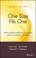 One Size Fits One : Building Relationships One Customer and One Employee at a Time - Gary Heil