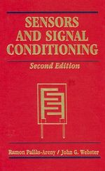 Sensors and Signal Conditioning : Sensors - Ramon Pallas-Areny