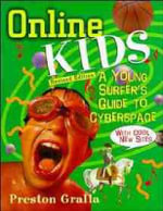 Online Kids : Young Surfer's Guide to Cyberspace - Preston Gralla