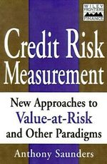 Credit Risk Measurement : New Approaches to Value-at-risk and Other Paradigms - Anthony Saunders