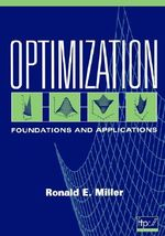 Optimization: Foundations and Applications : Foundations and Applications - H. Ronald Miller