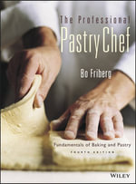 The Professional Pastry Chef : Fundamentals of Baking and Pastry - Bo Friberg