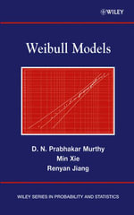 Weibull Models : Wiley Series in Probability and Statistics - D. N. Prabhakar Murthy