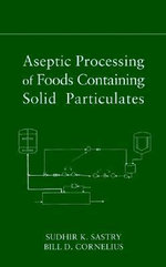 Aseptic Processing of Foods Containing Solid Particulates : Indian & French Experiences - Sudhir K. Sastry