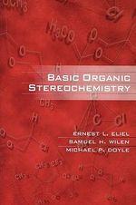 Basic Organic Stereochemistry - Ernest L. Eliel