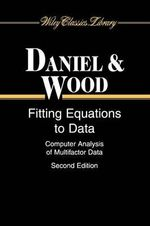 Fitting Equations to Data : Computer Analysis of Multifactor Data - Cuthbert Daniel