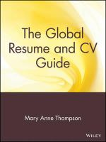 The Global Resume and CV Guide : From the Experts in Executive Search and Recruiting - Mary Anne Thompson