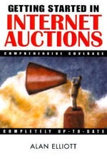 Getting Started in Internet Auctions - Alan Elliot