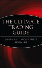 The Ultimate Trading Guide : Wiley Trading - John R. Hill