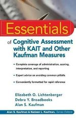 Essentials of Cognitive Assessment with KAIT and Other Kaufman Measures : Essentials of Psychological Assessment - Elizabeth O. Lichtenberger