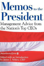 Memos to the President : Management Advice from the Nation's Top CEOs - PricewaterhouseCoopers LLP