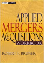 Applied Mergers and Acquisitions Workbook : Wiley Finance - Robert F. Bruner