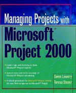 Managing Projects with Microsoft Project 2000 : For Windows - Gwen Lowery