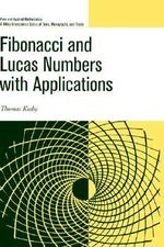 Fibonacci and Lucas Numbers with Applications : Pure and Applied Mathematics: A Wiley Series of Texts, Monographs and Tract - Thomas Koshy