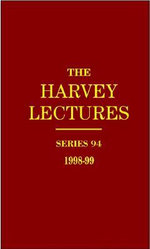 The Harvey Lectures : Series 94, 1998-99 - Mark M. Davis