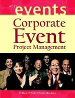 Corporate Event Project Management : The Wiley Event Management Series - William O'Toole