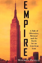 Empire : A Tale of Obsession, Betrayal and the Battle for an American Icon - Mitchell Pacelle