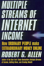 Multiple Streams of Internet Income How Ordinary People Make Extraordinary Money Onlin E : How Ordinary People Make Extraordinary Money Online - Allen