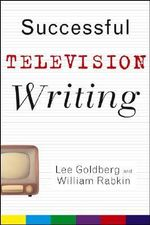 Successful Television Writing : Wiley Books For Writers - Lee Goldberg