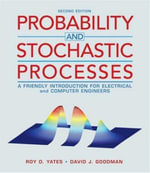 Probability and Stochastic Processes : A Friendly Introduction for Electrical and Computer Engineers - Roy Yates