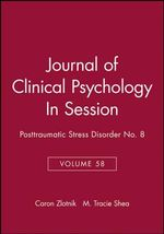In Session : Posttraumatic Stress Disorder, Journal of Clinical Psychology Volume 58, Number 8 - Zlotnik