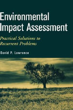 Environmental Impact Assessment : Practical Solutions to Recurrent Problems - David P. Lawrence
