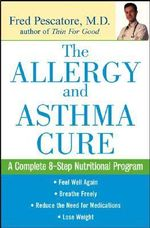 The Allergy and Asthma Cure : A Complete 8-Step Nutritional Program - Fred Pescatore