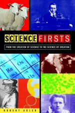 Science Firsts : From the Creation of Science to the Science of Creation - Robert E. Adler