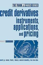 Credit Derivatives : Instruments, Applications, and Pricing - Frank J. Fabozzi