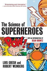 The Science of Superheroes - Lois H. Gresh