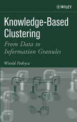 Knowledge-based Clustering : From Data to Information Granules - Witold Pedrycz