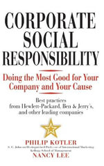 Corporate Social Responsibility : Doing the Most Good for Your Company and Your Cause - Philip Kotler