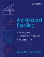 Architectural Detailing : Function, Constructability, Aesthetics - Edward Allen