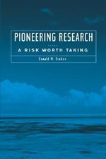 Pioneering Research : A Risk Worth Taking - Donald W. Braben